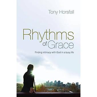 Rhythms of Grace - Finding Intimacy with God in a Busy Life (2nd Revis