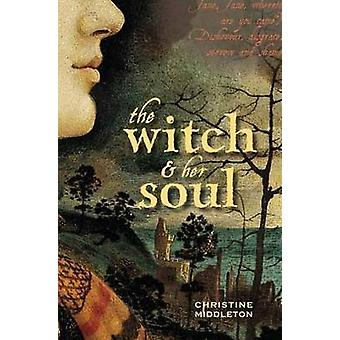 The Witch and Her Soul by Christine Middleton - 9781874181903 Book