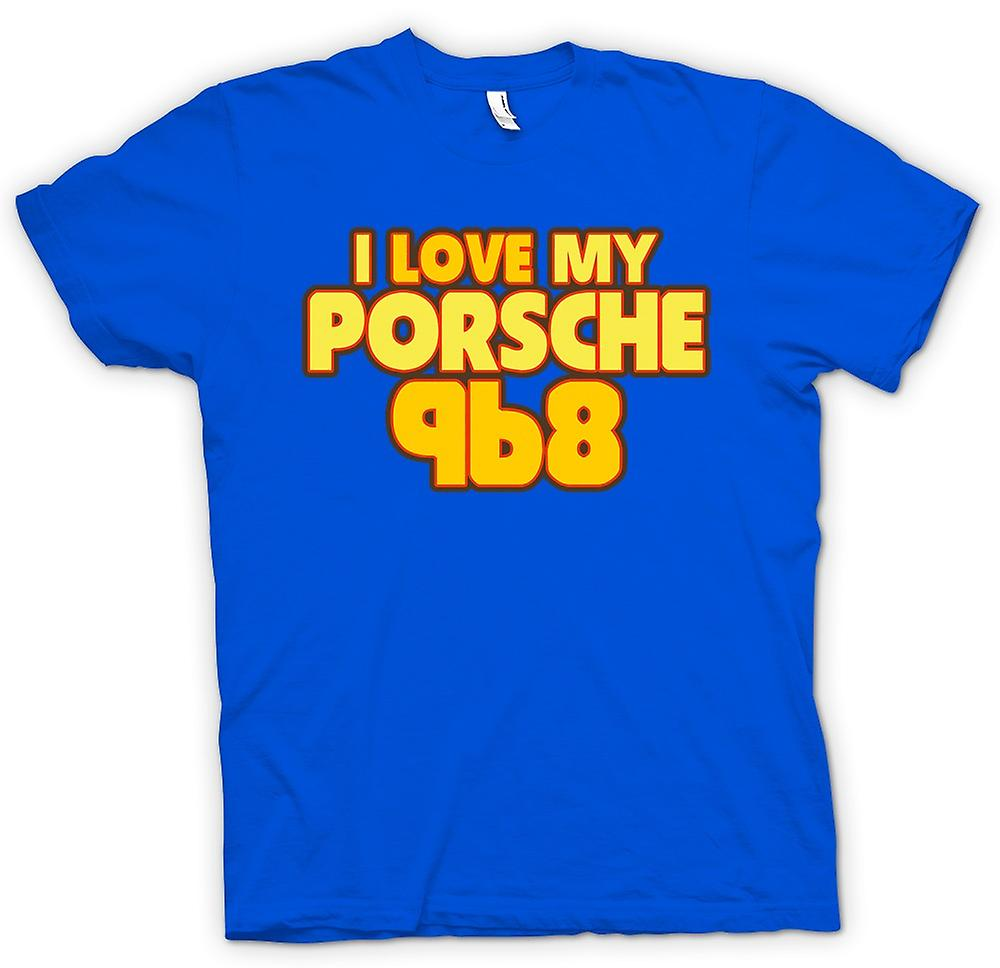 Mens T-shirt - I Love My Porsche 968 - Car Enthusiast