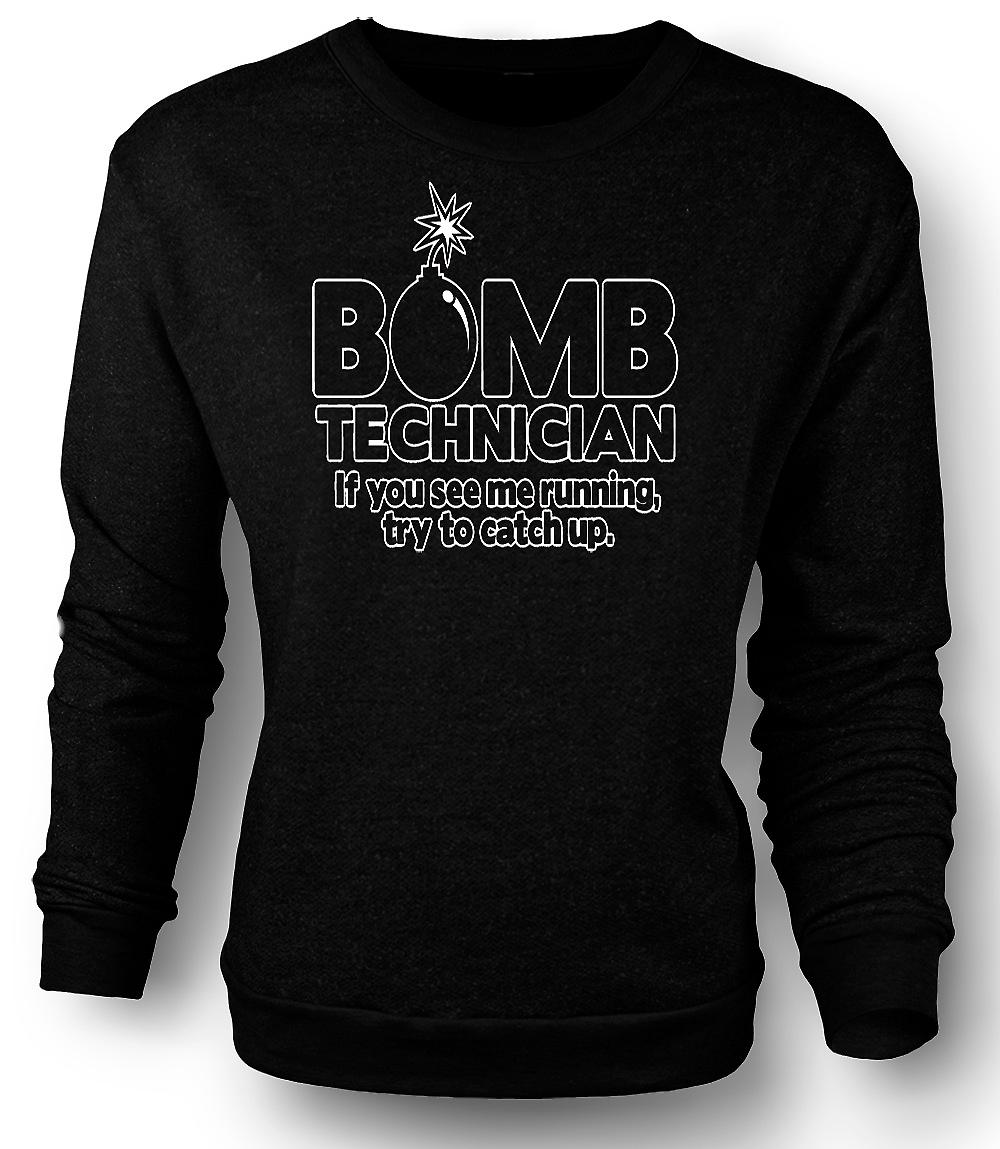 Mens Sweatshirt Bomb Technician, If You See Me Running Try To Keep Up