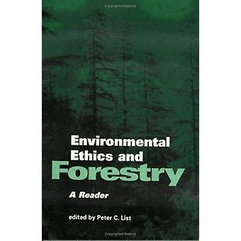 Milieu-ethiek en bosbouw - een lezer door Peter List - 978156639