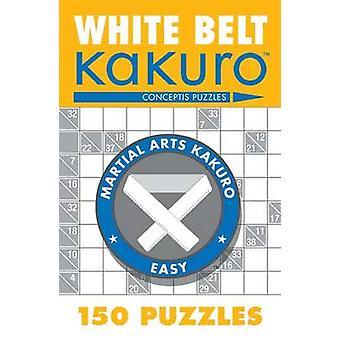 White Belt Kakuro - 150 Puzzles by Conceptis Puzzles - 9781402739330 B
