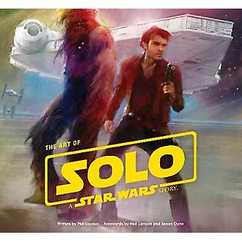 The Art of Solo - A Star Wars Story by The Art of Solo - A Star Wars St