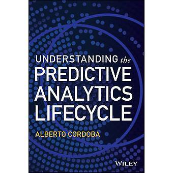 Verständnis des Predictive Analytics-Lebenszyklus von Alberto Cordoba-