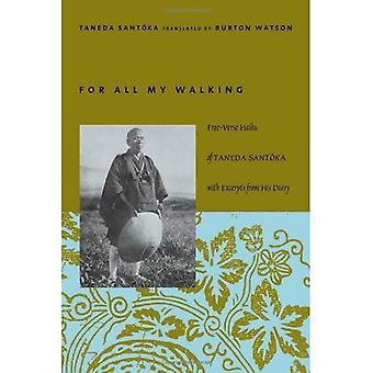 For All My Walking: Free-Verse Haiku of Taneda Santoka (Modern Asian Literature Series)