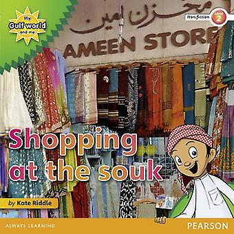 Mon monde de Golfe et moi niveau 2 lecteur de non-fiction: Shopping au Souk