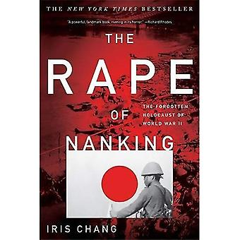 Rape Of Nanking: The Forgotten Holocaust of World War II