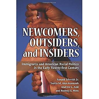 Newcomers, Outsiders, and Insiders: Immigrants and American Racial Politics in the Early Twenty-first Century