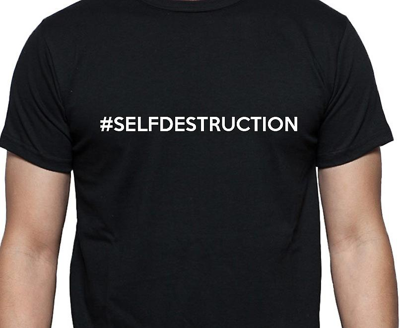 #Selfdestruction Hashag Selfdestruction Black Hand Printed T shirt