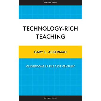 Technology-Rich Teaching: Classrooms in the 21st Century