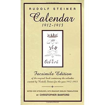 Calendar of the Soul: Facsimile Edition of the Original Book Containing the Calendar Created by Rudolf Steiner for the Year 1912-1913 [Facsimile]