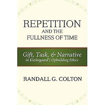 Repetition and the Fullness of Time: Gift, Task, and Narrative in Kierkegaard's Upbuilding Ethics (Mercer Kierkegarrd...