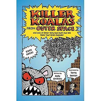 Killer Koalas från yttre rymden och massor av andra mycket dåliga saker som kommer göra din hjärna explodera!