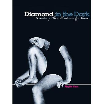 Diamond in the Dark: Leaving the Shadow of Abuse