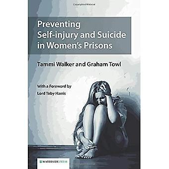 Preventing Self-injury and Suicide in Women's Prisons