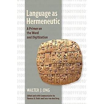 Språk som hermeneutisk: en Primer på det ordet och digitalisering