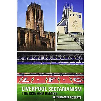 Liverpool Sectarianism: The Rise and Demise