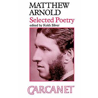 Matthew Arnold Selected Poems by Arnold & Matthew