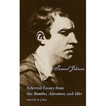 De geselecteerde Essays uit de Rambler avonturier en niet aangedreven Selected Essays uit de Rambler avonturier en niet aangedreven door de & Samuel Johnson