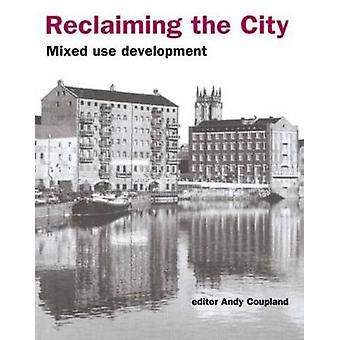 Reclaiming the City Mixed Use Development by Spon