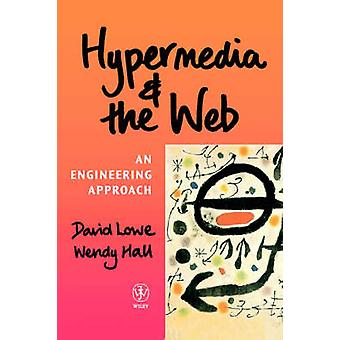 Hypermedia and the Web An Engineering Approach by Lowe & David