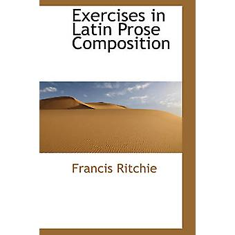 Exercises in Latin Prose Composition by Ritchie & Francis