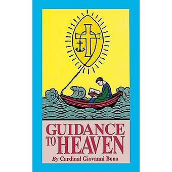 Guidance to Heaven On the Catholic View of Life by Bona & Giovanni