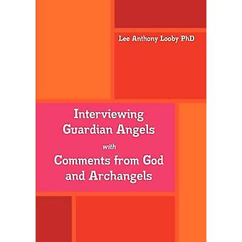 Guardian Angels met commentaar van God en aartsengelen door sfeervolle PhD & Lee Anthony interviewen