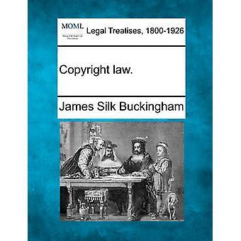 Copyright law. by Buckingham & James Silk