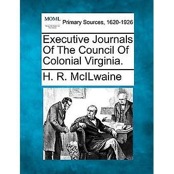 Revues de direction du Conseil de la Virginie coloniale. par Mohammed & H. R.