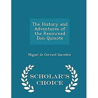 The History and Adventures of the Renowned Don Quixote  Scholars Choice Edition by Saavedra & Miguel de Cervant