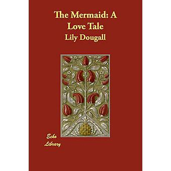 The Mermaid A Love Tale by Dougall & Lily