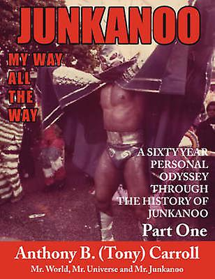 The History of Junkanoo Part One My Way All the Way by voitureroll & Anthony B.