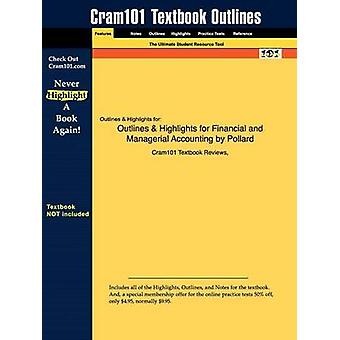 Studyguide for Financial and Managerial Accounting by Pollard ISBN 9780136008989 by Cram101 Textbook Reviews