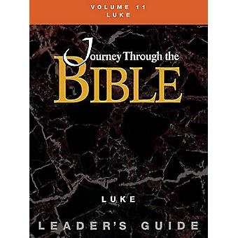 Journey Through the Bible Volume 11 Luke Leaders Guide by Gonzalez & Justo