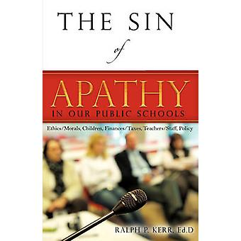 The Sin of Apathy by Kerr & Ralph