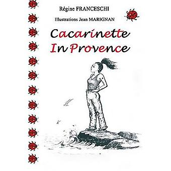Cacarinette in Provence by Franceschi & Rgine
