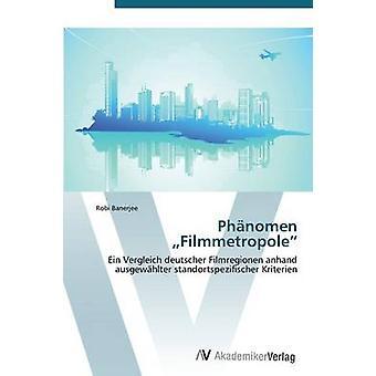 Phanomen Filmmetropole av Banerjee Robi
