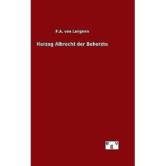 Herzog Albrecht der Beherzte by Langenn & F.A. von