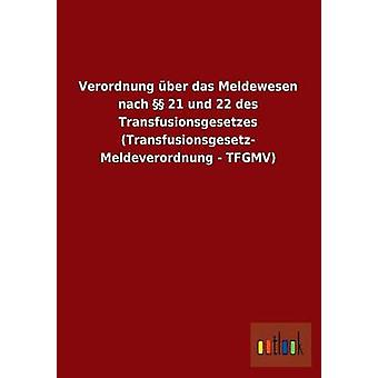 FMStFV Uber Das Meldewesen Nach 21 Und 22 Des Transfusionsgesetzes Transfusionsgesetz Meldeverordnung Tfgmv von Ohne Autor