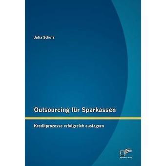 Outsourcing Fur Sparkassen Kreditprozesse Erfolgreich Auslagern by Schulz & Julia