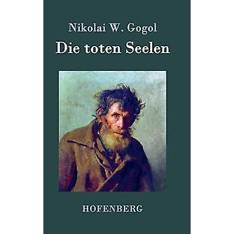 Die toten Seelen by Nikolai W. Gogol