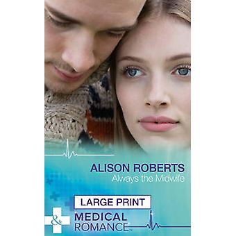 Always the Midwife by Alison Roberts - 9780263255102 Book