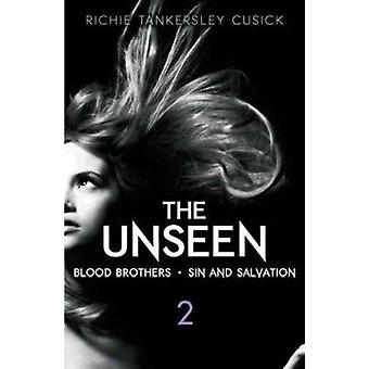 The Unseen 2 - Blood Brothers/Sin and Salvation by Richie Tankersley C