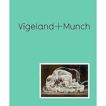 Vigeland + Munch - Behind the Myths by Trine Otte Bak Nielsen - 978030