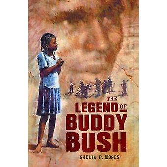 The Legend of Buddy Bush by Moses - Shelia P. - 9780689858390 Book