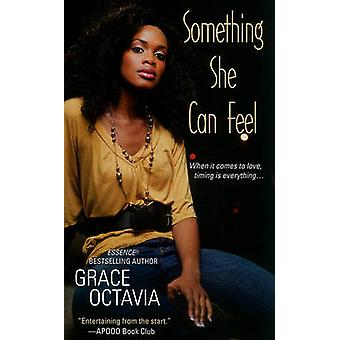 Something She Can Feel by Grace Octavia - 9780758265647 Book