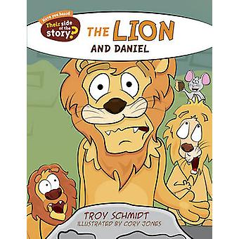 The Lion and Daniel by Troy Schmidt - Cory Jones - 9781433687211 Book