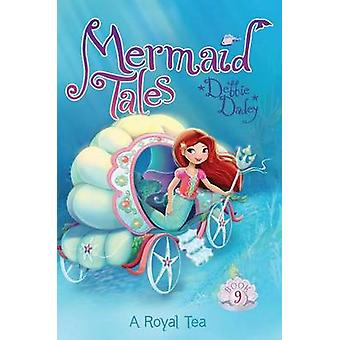 A Royal Tea by Debbie Dadey - Tatevik Avakyan - 9781481402545 Book