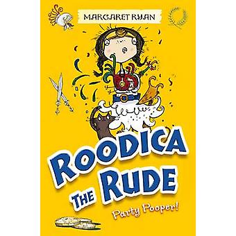 Roodica the Rude Party Pooper by Margaret Ryan - Sarah Horne - 978184